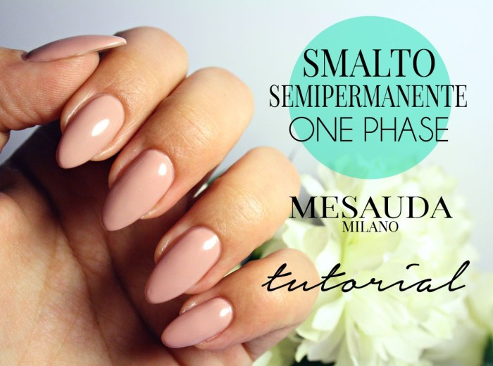 TUTORIAL: MESAUDA ONE PHASE SMALTO SEMIPERMANENTE