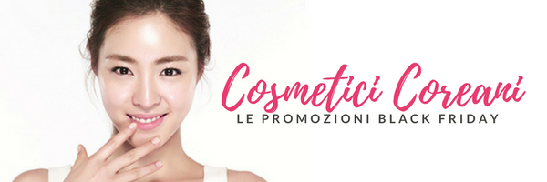 BLACK FRIDAY: PRODOTTI BEAUTY COREANI